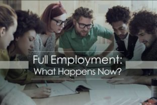 Full Employment–What Happens Now